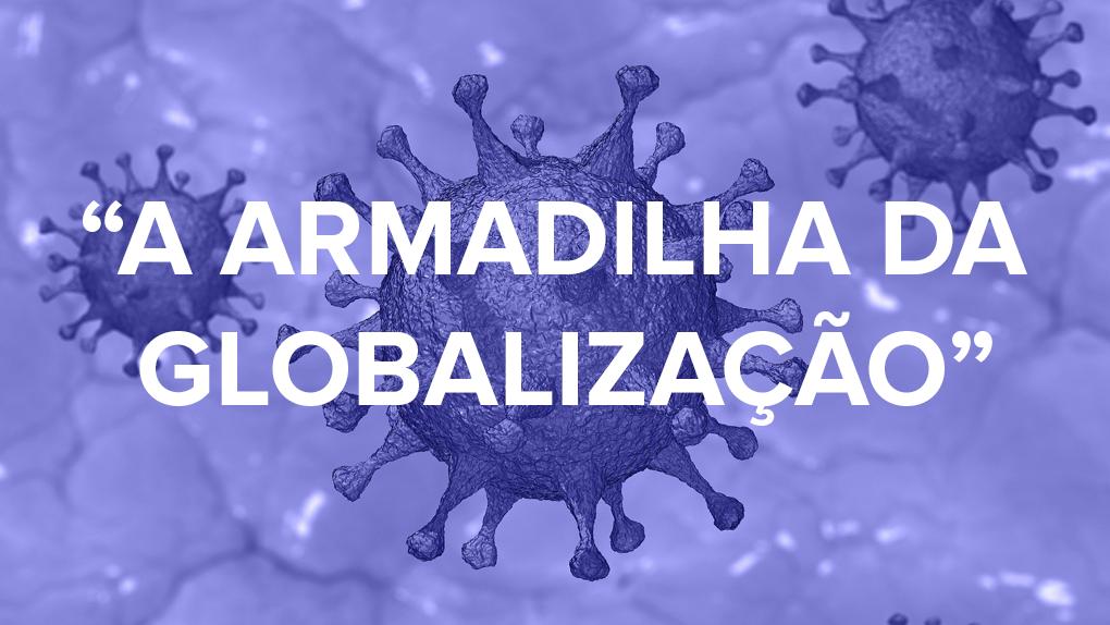 A Armadilha da Globalização @COVID19 1