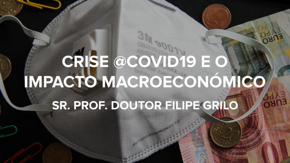 A crise do @COVID19 e o impacto macroeconómico 1