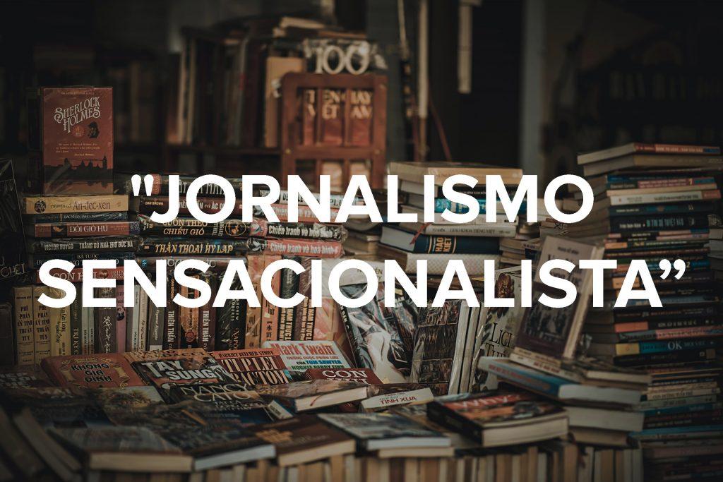 Jornalismo Sensacionalista 1
